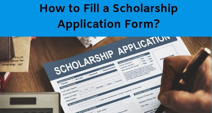 Scholarship Form – Know How to Apply?