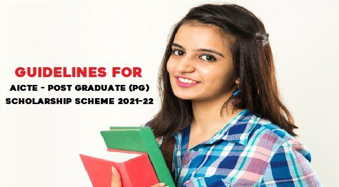 AICTE PG Scholarship 2021-22