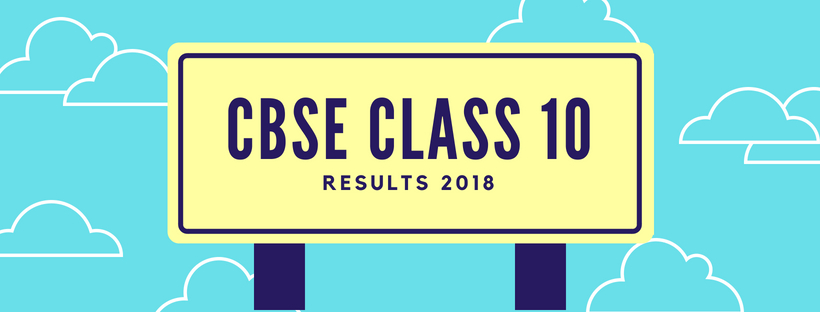 CBSE Class 10 Results 2018 information at Buddy4Study