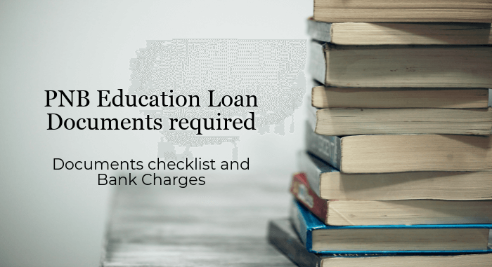 Documents required for PNB Education Loan