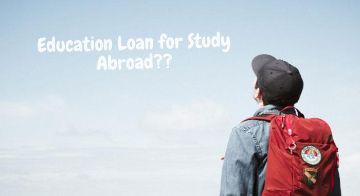 Study abroad education loan procedure