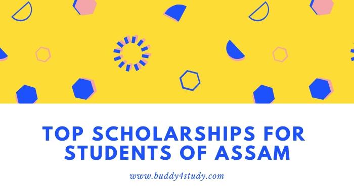 Assam Scholarship - The Complete List, Eligibility, Application, Rewards