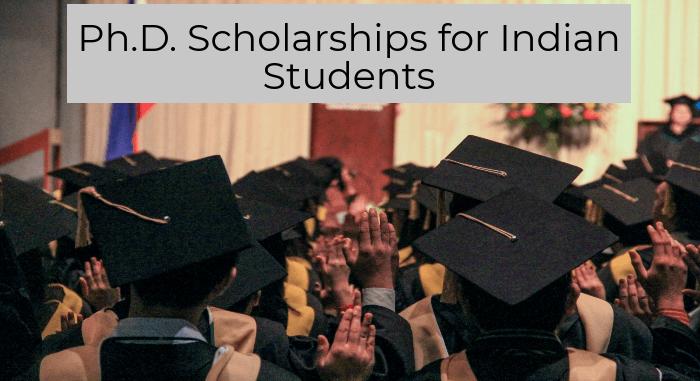 PhD Scholarships - PhD Scholarships in india, PhD scholarships abroad
