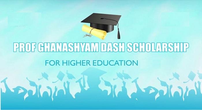 Prof. Ghanashyam Dash Scholarship for Higher Education