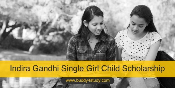 Indira Gandhi Single Girl Child Scholarship
