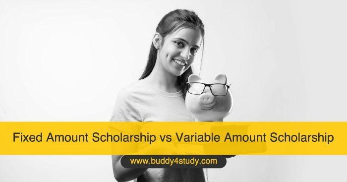 Fixed Amount Scholarship vs Variable Amount Scholarship